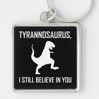 Porte-clés Je crois toujours le Tyrannosaurus Rex