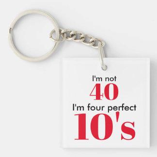 Porte-clés Je n'ai pas 40 ans que je suis les quatre années