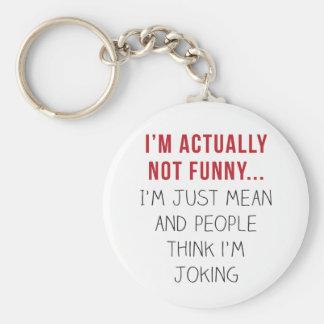 Porte-clés Je ne suis réellement pas drôle… Je suis