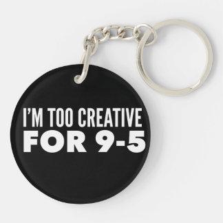 Porte-clés Je suis trop créatif pour 9-5