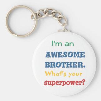 Porte-clés Je suis un frère impressionnant. Quelle est la