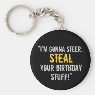 """Porte-clés """"Je vais voler votre substance d'anniversaire"""""""