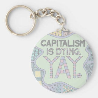 Porte-clés Le capitalisme meurt. Yay. - Humour excentrique