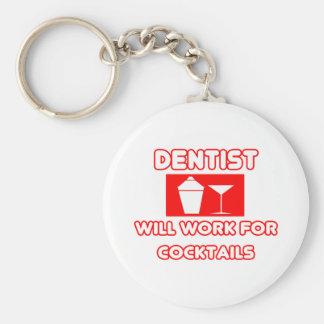 Porte-clés Le dentiste… travaillera pour des cocktails