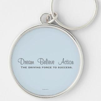Porte-clés Le rêve croient l'action