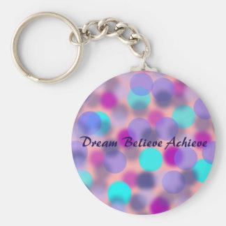 Porte-clés Le rêve croient réalisent le porte - clé
