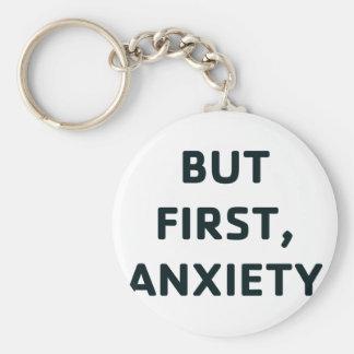 Porte-clés Mais d'abord, inquiétude