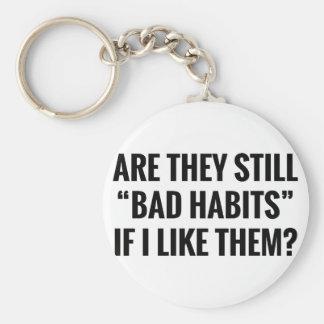 Porte-clés Mauvaises habitudes