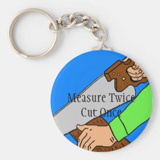 Porte-clés Mesure deux fois. Coupez une fois. Porte - clé