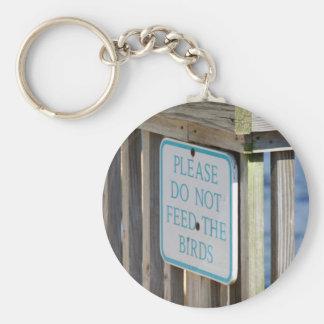 Porte-clés N'alimentez pas aux oiseaux le porte - clé