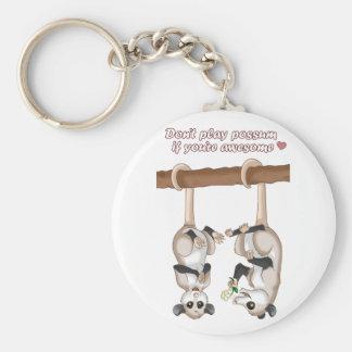Porte-clés Ne jouez pas l'opossum si vous êtes