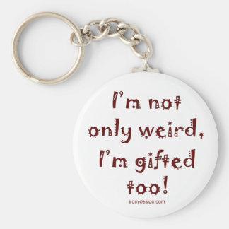 Porte-clés Non seulement étrange