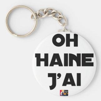 Porte-clés OH HAINE J'AI - Jeux de mots - Francois Ville