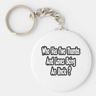 Porte-clés Oncle Joke… deux pouces… ce type