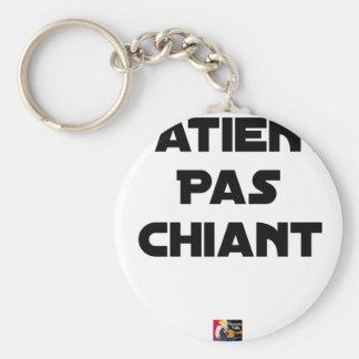 Porte-clés Patient pas Chiant - Jeux de Mots - Francois Ville