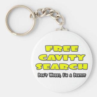 Porte-clés Plaisanterie libre de dentiste de recherche de