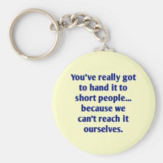 Porte-clés Pour faire court gens avec un sens de l'humour