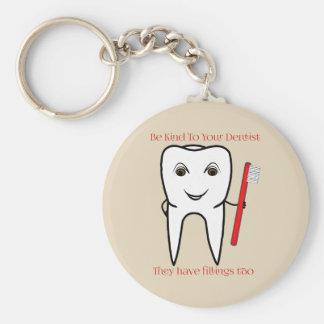 Porte-clés Soyez aimable avec votre dentiste drôle
