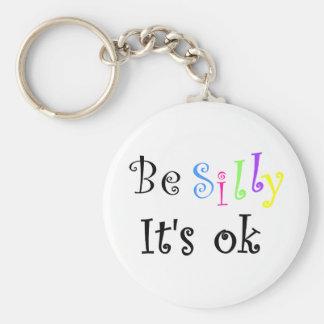 Porte-clés Soyez idiot il est correct-porte - clé