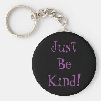 Porte-clés Soyez juste porte - clé aimable