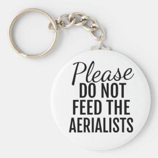 Porte-clés Svp n'alimentez pas aux Aerialists le porte - clé