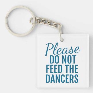 Porte-clés Svp n'alimentez pas aux danseurs le bleu de porte