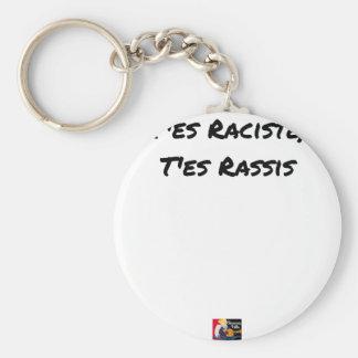Porte-clés T'ES RACISTE, T'ES RASSIS - Jeux de mots