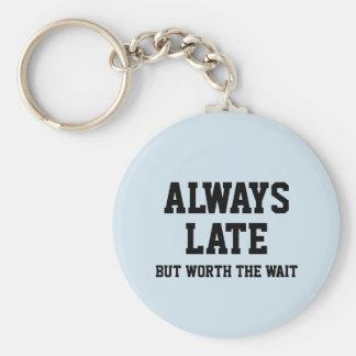 Porte-clés Toujours tard mais en valeur l'attente