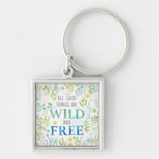 Porte-clés Toutes les bonnes choses sont sauvages et libres