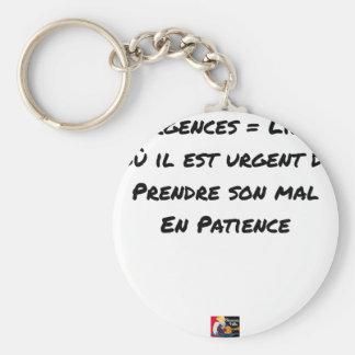 PORTE-CLÉS URGENCES = LIEU OÙ IL EST URGENT DE PRENDRE SON