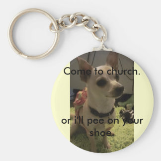 Porte-clés Venez au porte - clé d'église/drôle/chiwawa