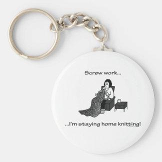 Porte-clés Vissez le travail, je reste le tricot à la maison