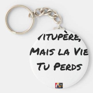 Porte-clés VITUPÈRE, MAIS LA VIE TU PERDS - Jeux de mots
