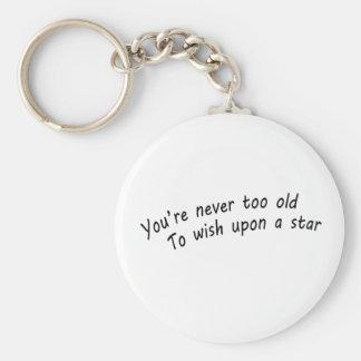 Porte-clés vous n'êtes jamais trop vieux, pour souhaiter sur