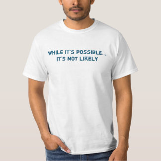 possible mais pas vraisemblablement t-shirt