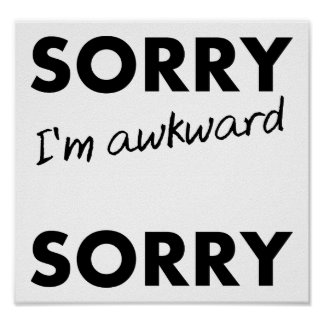 Poster Affiche drôle désolée maladroite désolée