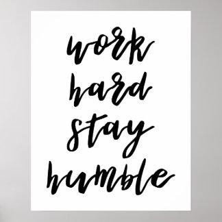 Poster Affiche humble de séjour dur de travail