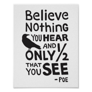 """Poster """"Croyez que rien que vous entendez…"""" Citez par Poe"""