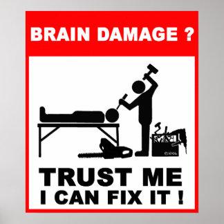 Poster Dommage au cerveau ? Faites- confiancemoi, je peut