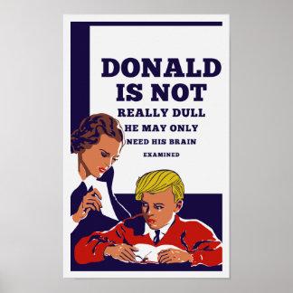 Poster Donald n'est pas mat il peut avoir besoin de son
