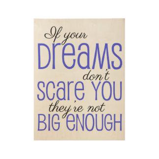 Poster En Bois Si vos rêves ne vous effrayent pas