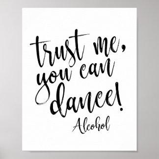 Poster Faites- confiancemoi, vous peut danser le signe
