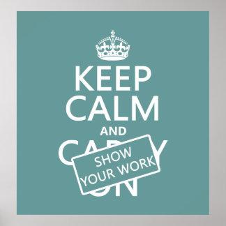 Poster Gardez le calme et montrez votre travail (toute