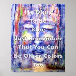 Poster Il est correct d'être art et citation bleus