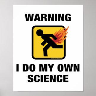 Poster Je fais la ma propre Science - humour flamboyant