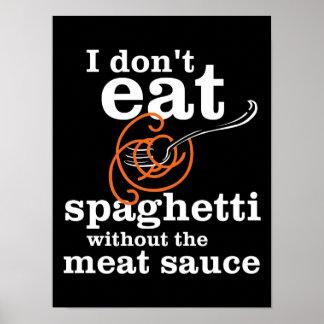 Poster Je ne mange pas des spaghetti sans sauce à viande