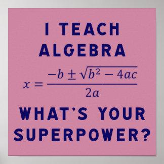 Poster J'enseigne l'algèbre/ce qui est la votre