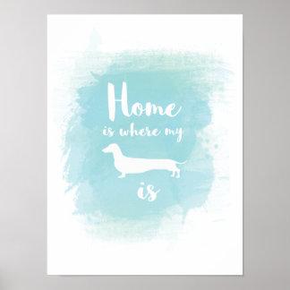 Poster La maison est où mon teckel est calligraphie