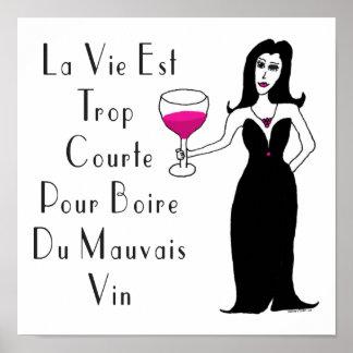 Poster La Vie Est Trop Courte Pour Boire Du Mauvais