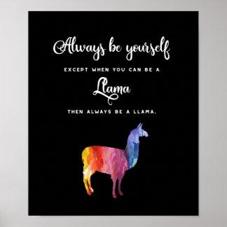 Poster Lama. Soyez toujours vous-même excepté…